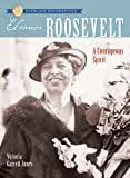 img - for Sterling Biographies: Eleanor Roosevelt: A Courageous Spirit book / textbook / text book