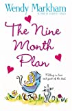 The Nine Month Plan (0446696625) by Markham, Wendy