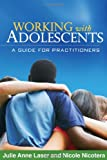 img - for Working with Adolescents: A Guide for Practitioners (Social Work Practice with Children and Families) book / textbook / text book