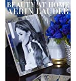 [(Beauty at Home)] [Author: Aerin Lauder] published on (October, 2013) Aerin Lauder