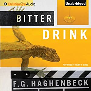 Bitter Drink | [F. G. Haghenbeck, Tanya Huntington (Translator)]