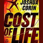 Cost of Life: A Thriller | Joshua Corin