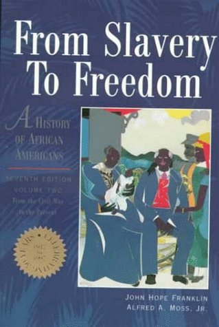 By John Hope Franklin From Slavery to Freedom: A History of African Americans, Vol. 2: From the Civil War to the Present (7th) [Paperback]