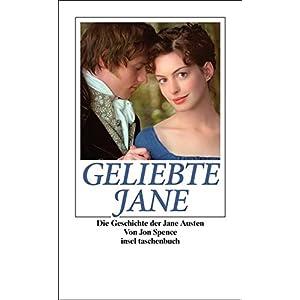 Geliebte Jane: Die Geschichte der Jane Austen (insel taschenbuch)