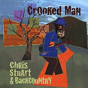 Chris Stuart & Backcountry -  Crooked Man