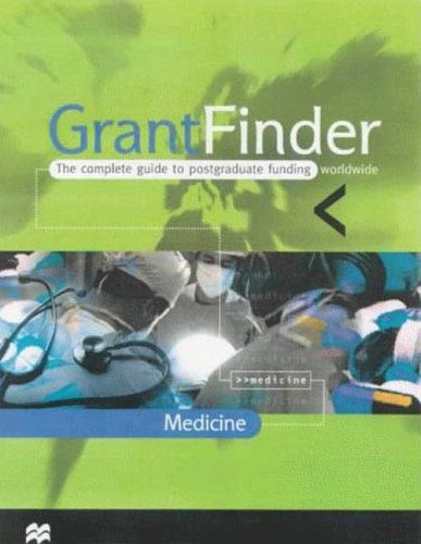 Grantfinder: The Complete Guide to Postgraduate Funding: Medicine (Grant Finder Guides: The Complete Guide to Postgraduating Funding)