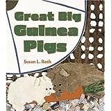 Great Big Guinea Pigs ~ Susan L. Roth