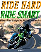 Ride Hard, Ride Smart: Ultimate Street Strategies for Advanced Motorcyclists: Patrick Hahn: 9780760317600: Amazon.com: Books