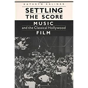 Settling the Score: Music and the Classical Hollywood Film