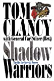 Shadow Warriors: Inside the Special Forces (Commanders') (0283072830) by Clancy, Tom