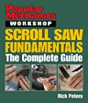 Scroll Saw Fundamentals: The Complete...