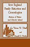 img - for New England Family Histories and Genealogies: States of Maine and Rhode Island by Hall, Lu Verne V. (2010) Paperback book / textbook / text book