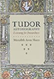 img - for Tudor Autobiography: Listening for Inwardness by Meredith Anne Skura (2008-09-15) book / textbook / text book