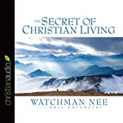 The Secret of Christian Living | [Watchman Nee]