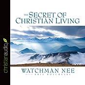 The Secret of Christian Living | [Watchman Nee]