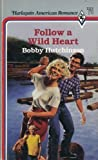 Follow A Wild Heart (0373162235) by Bobby Hutchinson