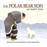The Polar Bear Son: An Inuit Tale