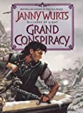 Grand Conspiracy: The Wars of Light and Shadow (Wars of Light & Shadow) (0061052191) by Wurts, Janny