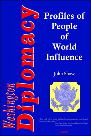 Washington Diplomacy: Interviews with 60 People of World Influence
