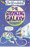 The Gobsmacking Galaxy (The Knowledge) (059019013X) by Poskitt, Kjartan