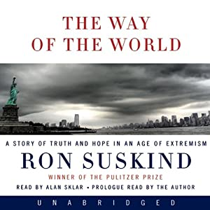 The Way of the World: A Story of Truth and Hope in an Age of Extremism | [Ron Suskind]