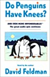 Do Penguins Have Knees?: And Even Mor...