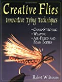 Creative Flies: Innovative Tying Techniques (1571882251) by Williamson, Robert