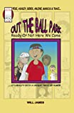 img - for Out the Ball Park (Ready or Not Here We Come) book / textbook / text book