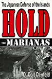 img - for Hold the Marianas: The Japanese Defense of the Mariana Islands book / textbook / text book
