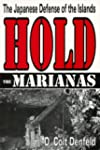 Hold the Marianas: The Japanese Defen...