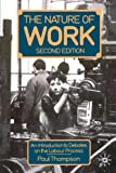 The Nature of Work: An Introduction to Debates on the Labour Process (0333495047) by Thompson, Paul B.