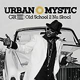 echange, troc Urban Mystic - Griii: Old School 2 Nu Skool