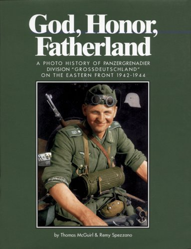 God, Honor, Fatherland: A Photo History of Panzergrenadier Division