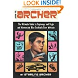 How to Archer: The Ultimate Guide to Espionage and Style and Women and Also Cocktails Ever Written by Sterling Archer