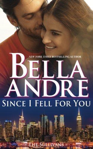 Since I Fell For You (New York Sullivans #2) (The Sullivans) (Volume 16)