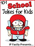 101 School Jokes for Kids  (Joke Books for Kids vol. 15)