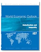 World Economic Outlook, October 2007: Globalization and Inequality: Spillovers and Cycles in the Global Economy