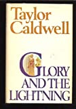 Glory and the Lightning (0848819616) by Taylor Caldwell