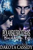 Polanski Brothers: Home of Eternal Rest--Part One (A Humorous Paranormal Romance) A hot, alpha male detective. A feisty vampire. A murder or two. A sexy, naughty adventure.