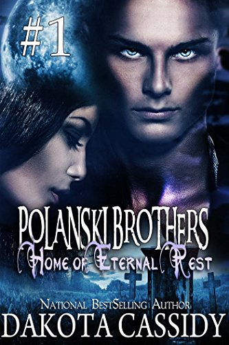 Dakota Cassidy - Polanski Brothers: Home of Eternal Rest--Part One (A Humorous Paranormal Romance) A hot, alpha male detective. A feisty vampire. A murder or two. A sexy, naughty adventure.
