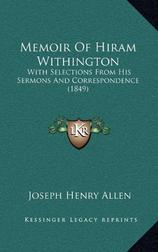 Memoir of Hiram Withington: With Selections from His Sermons and Correspondence (1849)