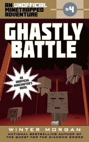 Ghastly Battle: An Unofficial Minetrapped Adventure, #4 (The Unofficial Minetrapped Adventure Series) (Killer Bunnies Quest Green compare prices)