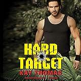 Hard Target: Elite Ops, Book 1 ~ Kay Thomas