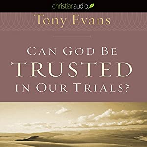 Can God Be Trusted in our Trials Audiobook