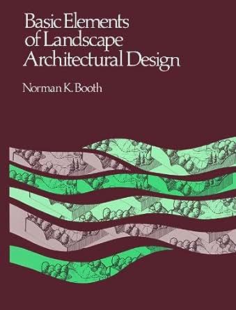 Basic Elements of Landscape Architectural Design Kindle