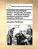 Dissertatio Physiologico-Medica, Inauguralis, De Adipe. Quam