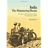 India: The Shimmering Dream: The First Overland Journey to India by Motorcycle in 1933by Max Reisch