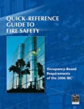 Quick-Reference Guide to Fire Safety: Occupancy-Based Requirements of the 2006 IBC - 1580013287