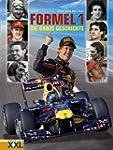 Formel 1: Von 1950 bis 2011. Die ganz...