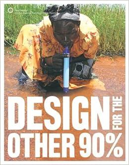 Design For The Other 90%: Cynthia E. Smith: 9780910503976: Amazon.com